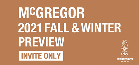 MCGREGOR 2021 FALL&WINTER PREVIEW INVITE ONLY